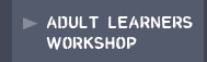 Adult Learner Workshop